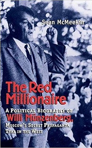 McMeekin S. The Red Millionaire: A Political Biography